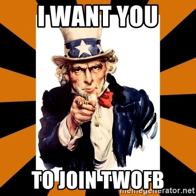 Uncle sam wants you! - I WANT YOU TO JOIN TWOFB