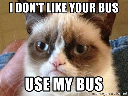 Angry Cat Meme - i don't like your bus use my bus