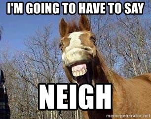 Horse - I'm going to have to say Neigh
