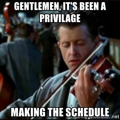 Titanic Band - gentlemen, It's been a privilage  Making the schedule