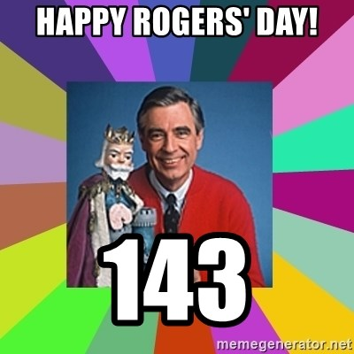 mr rogers  - Happy Rogers' Day! 143