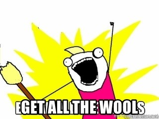 Break All The Things -  Get all the wool