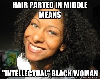 "Adria Richards - Hair parted in mIddle means  ""intellectual"" BlacK woman"