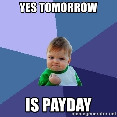Success Kid - yes tomorrow is payday