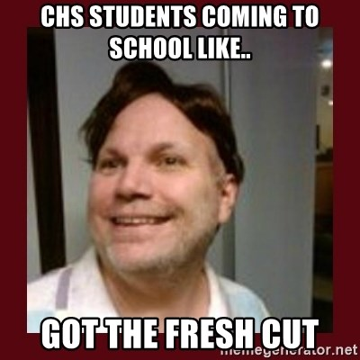 Free Speech Whatley - CHS STUDENTS COMING TO SCHOOL LIKE.. GOT THE FRESH CUT
