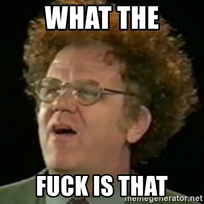 Steve Brule - WHAT THE FUCK IS THAT