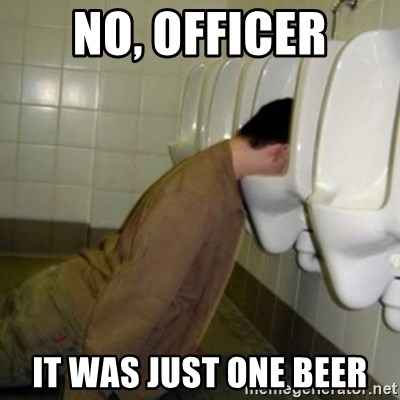 drunk meme - No, Officer It was just one beer