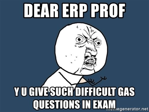 Y U No - Dear ERP Prof Y U Give Such Difficult GAS Questions in exam