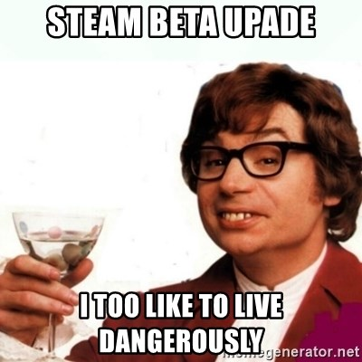 Austin Powers Drink - STEAM BETA UPADE I too like to live dangerously