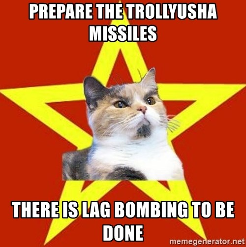 Lenin Cat Red - prepare the trollyusha missiles there is lag bombing to be done