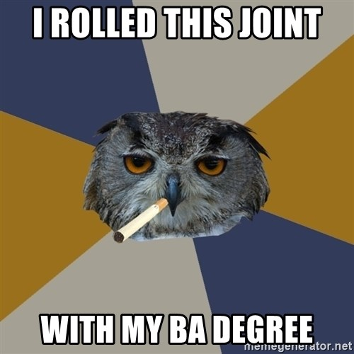 Art Student Owl - i rolled this joint with my ba degree