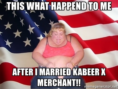 Asinine America - THIS WHAT HAPPEND TO ME AFTER I MARRIED KABEER X MERCHANT!!