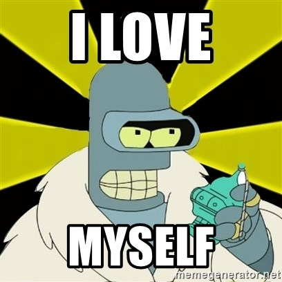 Bender IMHO - I LOVE MYSELF