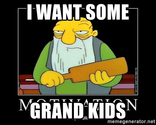 Thats a paddlin - I WANT SOME  GRAND KIDS