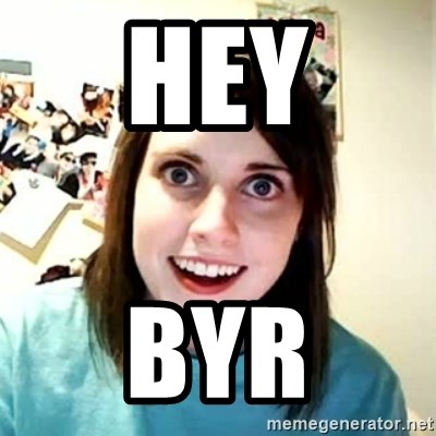 Overly Attached Girlfriend 2 - HEY BYR