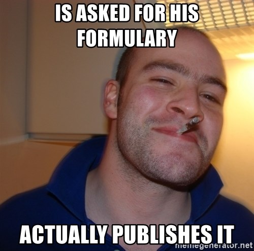 Good Guy Greg - Is asked for his formulary actually publishes it