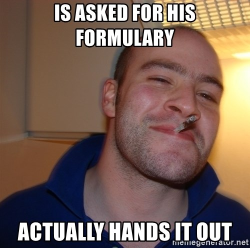 Good Guy Greg - Is Asked for his formulary actually hands it out