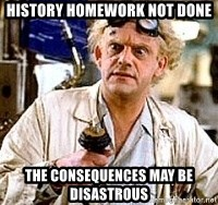 Doc Back to the future - history homework not done the consequences may be disastrous
