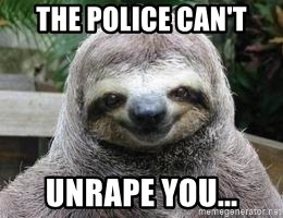 Sexual Sloth - THE POLICE CAN'T UNRAPE YOU...