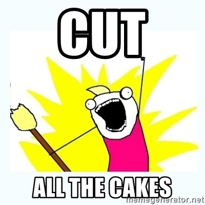 All the things - CUT ALL THE CAKES