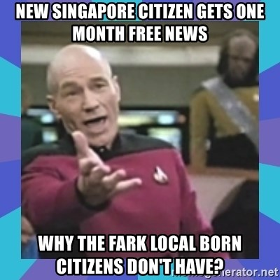 what  the fuck is this shit? - new singapore citizen gets one month free news why the fark local born citizens don't have?