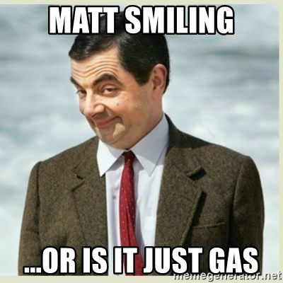 MR bean - matt smiling ...or is it just gas