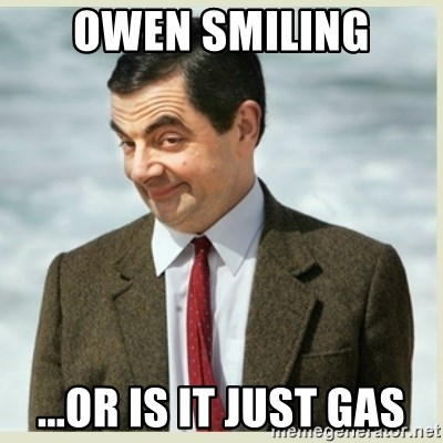 MR bean - owen smiling ...or is it just gas