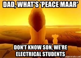 The Lion King - dad, what's 'peace maar' don't know son, we're electrical students