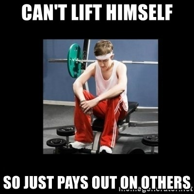 Annoying Gym Newbie - CAN'T LIFT HIMSELF SO JUST PAYS OUT ON OTHERS