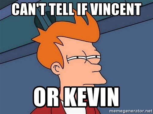 Futurama Fry - Can't tell if vincent or kevin