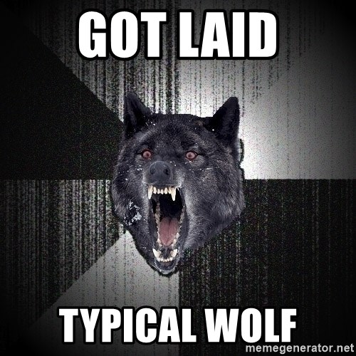 Insanity Wolf - GOT LAID TYPICAL WOLF