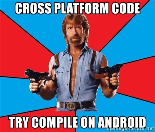 Chuck Norris  - Cross platform code try compile on android