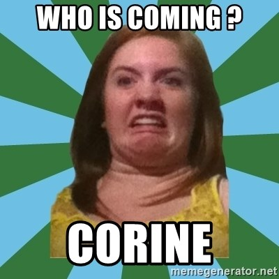 Disgusted Ginger - WHO IS COMING ? CORINE