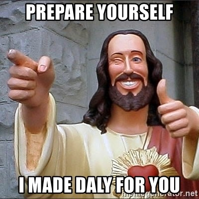 jesus says - prepare yourself i made daly for you