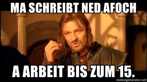 Lord Of The Rings Boromir One Does Not Simply Mordor - ma schreibt ned afoch a arbeit bis zum 15.