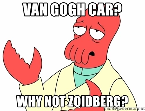 Why not zoidberg? - Van gogh car? why not zoidberg?
