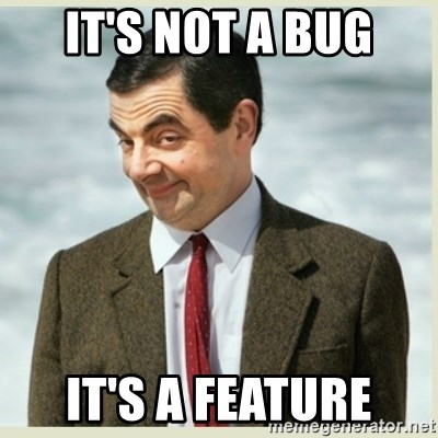 MR bean - It's not a bug It's a Feature