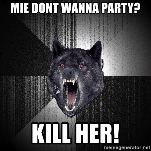 Insanity Wolf - Mie dont waNna party? Kill her!