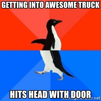 Socially Awesome Awkward Penguin - GETTING INTO AWESOME TRUCK HITS HEAD WITH DOOR