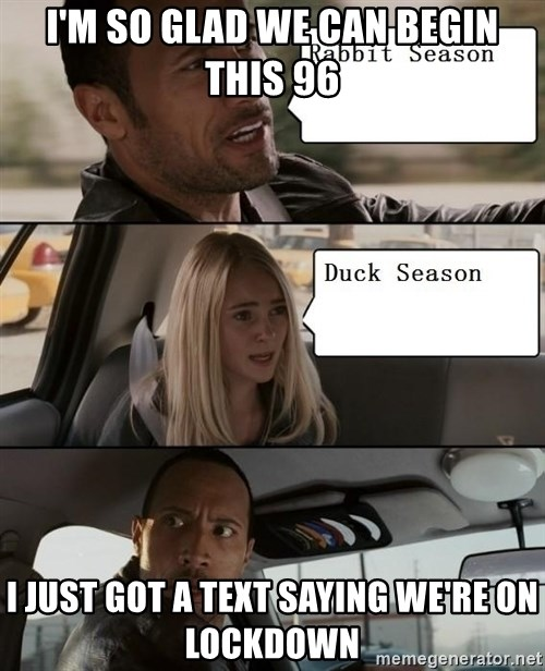 The Rock driving - I'M SO GLAD WE CAN BEGIN THIS 96 I JUST GOT A TEXT SAYING WE'RE ON LOCKDOWN