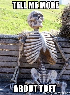 Waiting Skeleton -  tell me more About TOFT