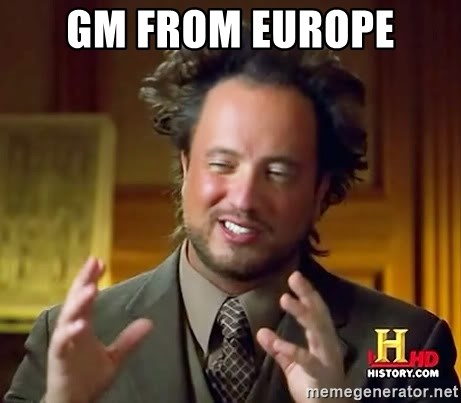 Ancient Aliens - GM from Europe