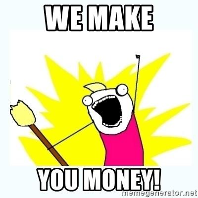 All the things - We Make You Money!