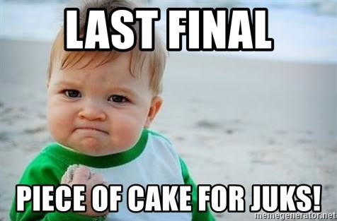 fist pump baby - LaST FINAL PIECE OF CAKE FOR JUKS!