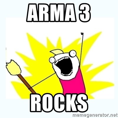 All the things - Arma 3  rocks