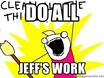 clean all the things - DO ALL Jeff's work