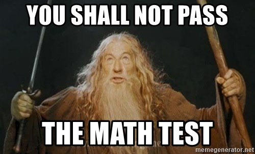 You shall not pass - YOU SHALL NOT PASS THE MATH TEST