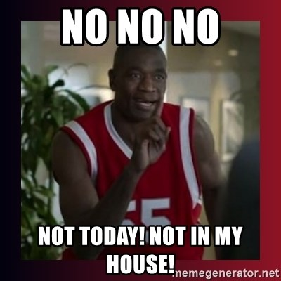 Dikembe Mutombo - NO NO NO NOT TODAY! NOT IN My HOUSE!