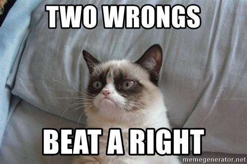 Grumpy cat 5 - TWO WRONGS BEAT A RIGHT