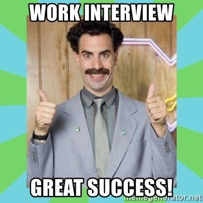 Great Success! - Work interview Great success!